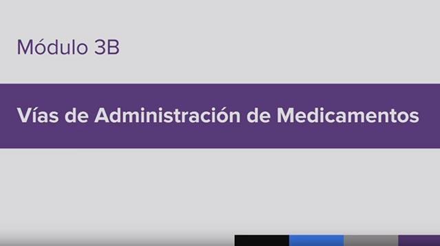 Entrenamiento para la Administración de Medicamento (MAT), Module 3B