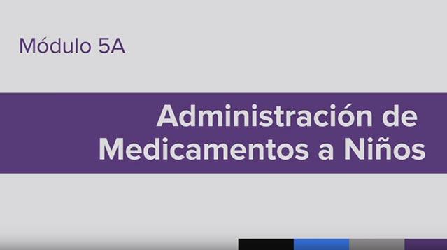 Entrenamiento para la Administración de Medicamento (MAT), Module 5A