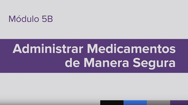 Entrenamiento para la Administración de Medicamento (MAT), Module 5B